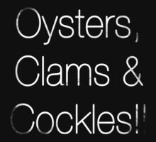Oyster, Clams & Cockles!! Baby Tee
