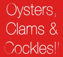Oyster, Clams & Cockles!! Kids Tee