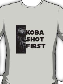 KOBA SHOT FIRST (BLACK LETTER) T-Shirt