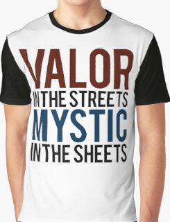 Valor in the Streets, Mythic in the Sheets (Pokemon GO) Graphic T-Shirt