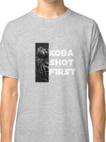 KOBA SHOT FIRST (WHITE LETTERS) Classic T-Shirt