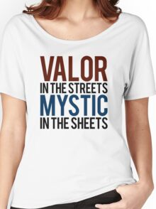 Valor in the Streets, Mythic in the Sheets (Pokemon GO) Women's Relaxed Fit T-Shirt