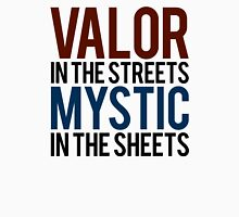 Valor in the Streets, Mythic in the Sheets (Pokemon GO) Unisex T-Shirt