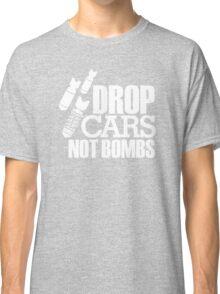 Drop Cars Not Bombs (7) Classic T-Shirt