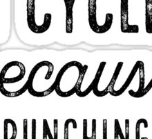 I Cycle Because Punching People Is Frowned Upon Sticker