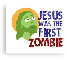 jesus was the first zombie Canvas Print