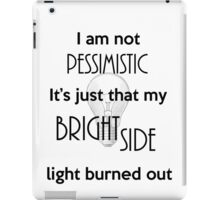 Not a Pessimist, Just a burned out light iPad Case/Skin