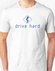 Drive Hard (4) T-Shirt