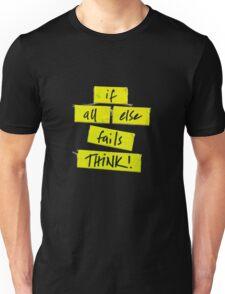 if all else fails Unisex T-Shirt