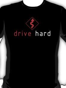 Drive Hard (1) T-Shirt