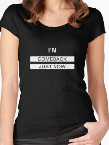 I AM COMEBACK JUST NOW !!! Women's Fitted Scoop T-Shirt