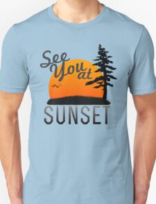 See you at Sunset Unisex T-Shirt