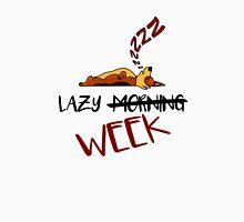 Lazy Week Unisex T-Shirt