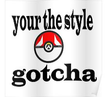 your gotcha  Poster