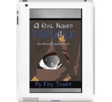 A Girl Named Trouble iPad Case/Skin