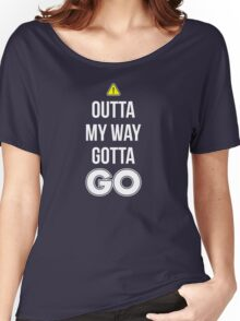 Outta My Way Gotta GO - Cool Gamer T shirt Women's Relaxed Fit T-Shirt