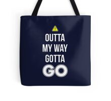 Outta My Way Gotta GO - Cool Gamer T shirt Tote Bag