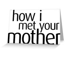 How I met your Mother Shirt Greeting Card