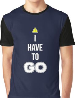 I Have To GO - Cool Gamer T shirt Graphic T-Shirt