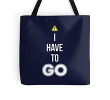 I Have To GO - Cool Gamer T shirt Tote Bag