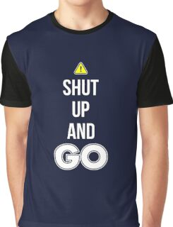 Shut Up And GO - Cool Gamer T shirt Graphic T-Shirt