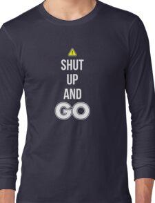 Shut Up And GO - Cool Gamer T shirt Long Sleeve T-Shirt