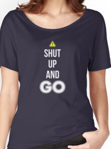 Shut Up And GO - Cool Gamer T shirt Women's Relaxed Fit T-Shirt