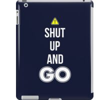 Shut Up And GO - Cool Gamer T shirt iPad Case/Skin