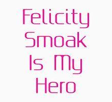 Felicity Smoak Is My Hero - Pink Text Unisex T-Shirt