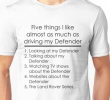 5 Things I Like - Defender Unisex T-Shirt