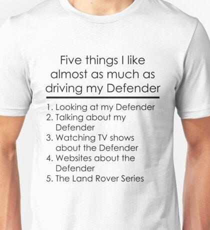 5 Things I Like - Defender Unisex T-Shirt