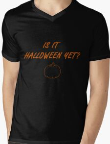 Is It Halloween Yet? Mens V-Neck T-Shirt