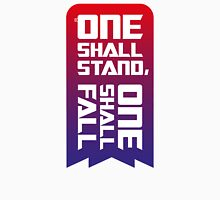 One shall stand, one shall fall Unisex T-Shirt