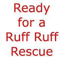 Ready for a ruff ruff rescue Photographic Print