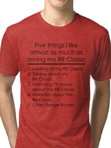 5 Things I Like - Range Rover Classic Tri-blend T-Shirt