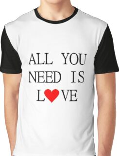 All You Need Is Love The Beatles Song Lyrics John Lennon 60s Rock Music Graphic T-Shirt
