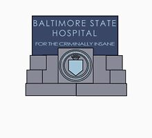 Baltimore State Hospital For The Criminally Insane Unisex T-Shirt