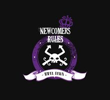 Newcomers rules ! Unisex T-Shirt