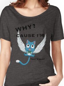 Cause Im Happy Women's Relaxed Fit T-Shirt
