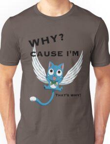 Cause Im Happy Unisex T-Shirt