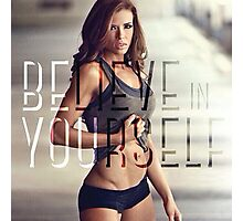 Believe In Yourself (Women's Fitness Motivation) Photographic Print