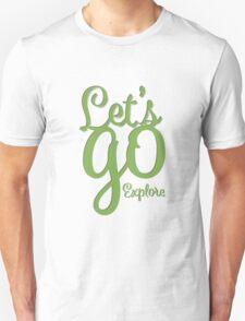 Let's go explore Unisex T-Shirt