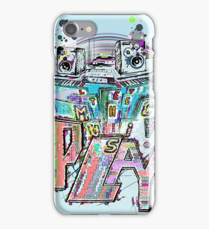 Let the Music Play ! iPhone Case/Skin