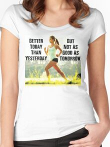 Better Today Than Yesterday Women's Fitted Scoop T-Shirt