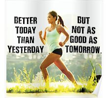 Better Today Than Yesterday Poster