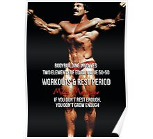 Bodybuilding Involves Two Elements Of Equal Value Poster