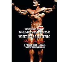 Bodybuilding Involves Two Elements Of Equal Value Photographic Print