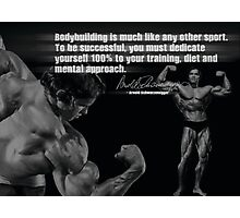 Bodybuilding Is Much Like Any Other Sport Photographic Print