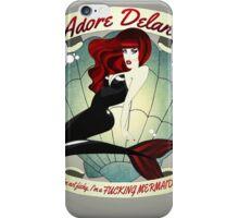 "Adore Delano ""I'm a fucking mermaid"" iPhone Case/Skin"