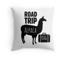 Road trip? I'll pack a bag ( alpaca bag) Throw Pillow